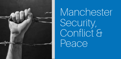 Manchester Security, Conflict and Peace